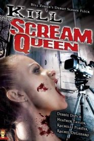 Kill the Scream Queen (2004)