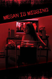 Megan Is Missing / Megan esta desaparecida (2011)