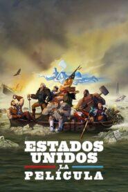 Estados Unidos: La Película (2021)